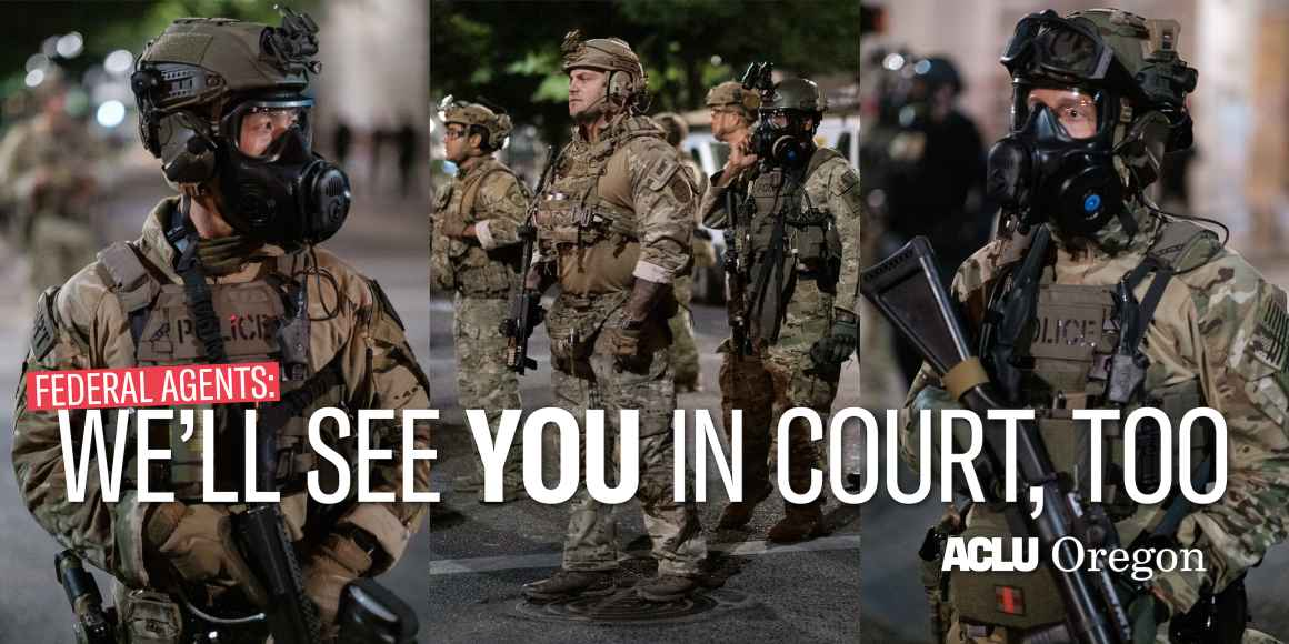 """""""we'll see you in court, too"""" over photos of miltarized federal agents in downtown Portland"""