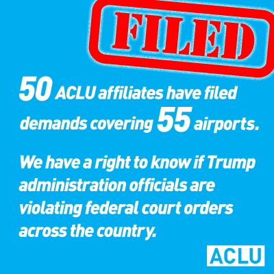 50 ACLU affiliates have filed demands covering 55 airports