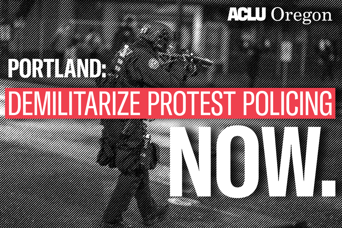 Portland: Demilitarize Protest Police Now