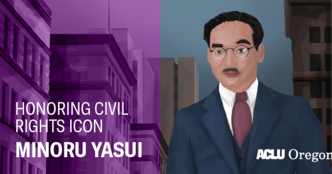 "Minoru Yasui illustration with the words ""Honoring a Civil Rights Icon Minoru Yasui"""